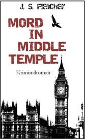 Mord in Middle Temple - Kriminalroman - J. S. Fletcher
