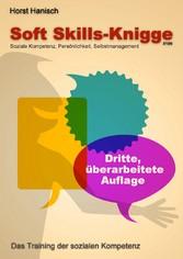 Soft Skills-Knigge 2100 - Soziale Kompetenz, Persönlichkeit, Selbstmanagement - Horst Hanisch