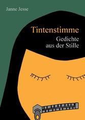Tintenstimme - Gedichte aus der Stille - Janne Jesse