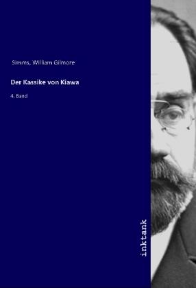 Der Kassike von Kiawa - 4. Band - Simms, William Gilmore