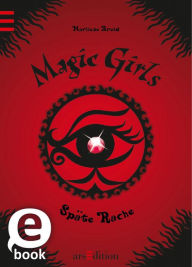 Magic Girls - Späte Rache - Marliese Arold