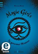 Marliese Arold: Magic Girls 07. In geheimer Mission