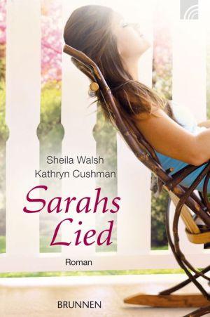 Sarahs Lied: Roman - Sheila Walsh, Kathryn Cushman