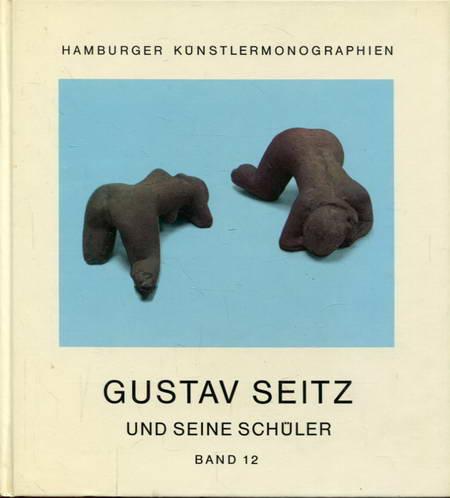 Gustav Seitz und seine Schüler Band 12 - Lichtwark-Gesellschaft Hrsg.