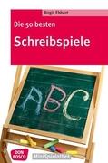 Ebbert, Birgit: Die 50 besten Schreibspiele