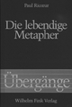 Die lebendige Metapher - Paul Ricoeur