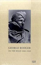 George Rodger: On the Road 1940-1949 - Holzherr, Andrea / Siben, Isabel / Rodger, George
