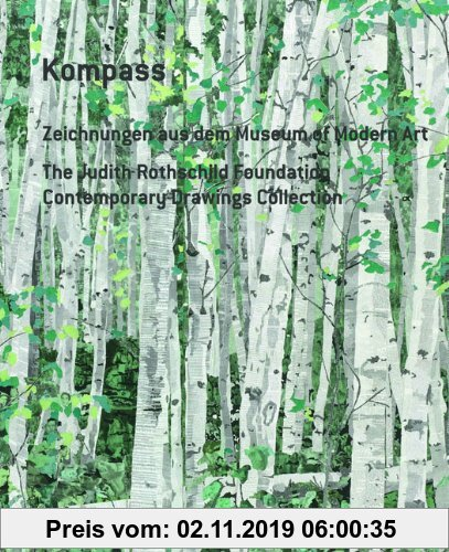 Gebr. - Kompass. Zeichnungen aus dem Museum of Modern Art, New York: The Judith Rothschild Foundation Contemporary Drawings Collection