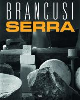Constantin Brancusi and Richard Serra: Resting - In Time and Space