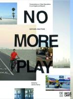 No More Play - Conversations on Urban Speculation in Los Angeles and Beyond