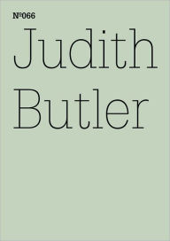Judith Butler: To Sense What is Living in the Other, Hegel's Early Love: 100 Notes, 100 Thoughts: Documenta Series 066 - Judith Butler