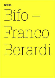 Franco Bifo Berardi: Transversal: 100 Notes, 100 Thoughts: Documenta Series 094 - Franco Berardi