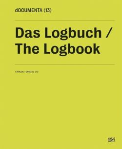 The Logbook: 2/3: Documenta 13: Das Logbuch: Katalog II/3