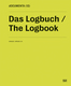 dOCUMENTA (13) Das Logbuch. Katalog 2.3. The Logbook.Catalog 2.3 - Carolyn Christov-Bakargiev