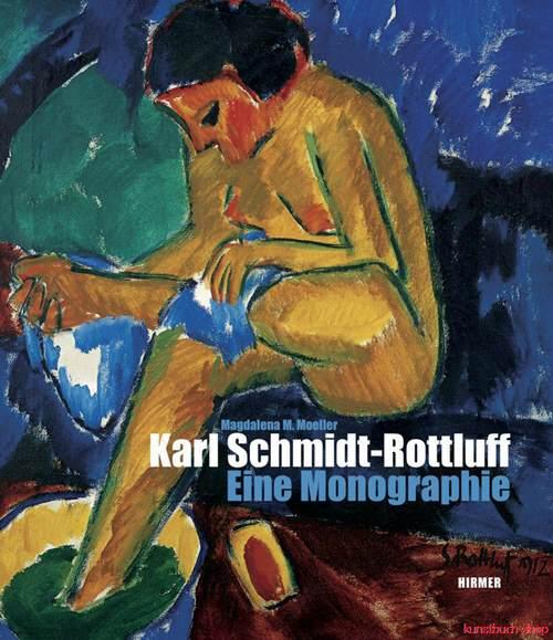 Karl Schmidt-Rottluff  Eine Monographie - Magdalena M. Moeller