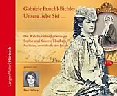 Praschl-Bichler, G: Unsere Sisi/2 CDs