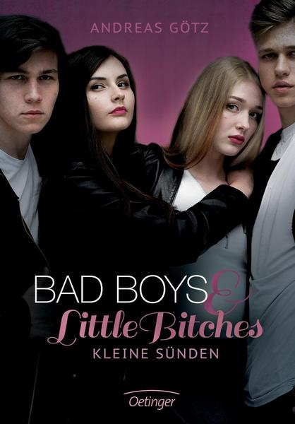Bad Boys and Little Bitches - Andreas Götz