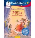 Millie macht Theater - Dagmar Chidolue