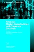 Financial Market Imperfections and Corporate Decisions