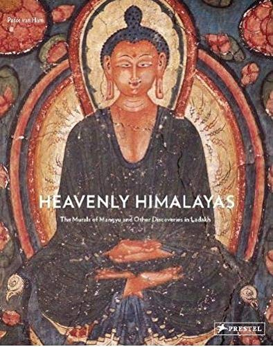 Heavenly Himalayas: The Murals of Mangyu and Other Discoveries in Ladakh - Ham, Peter van