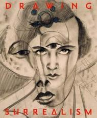 Drawing Surrealism - Leslie Jones, Isabelle Dervaux, Susan Laxton, Los Angeles County Museum of Art, Pierpont Morgan Library