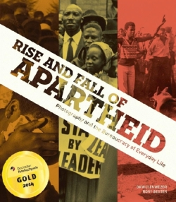 Rise and Fall of Apartheid: Photography and the Bureaucracy of Everyday Life