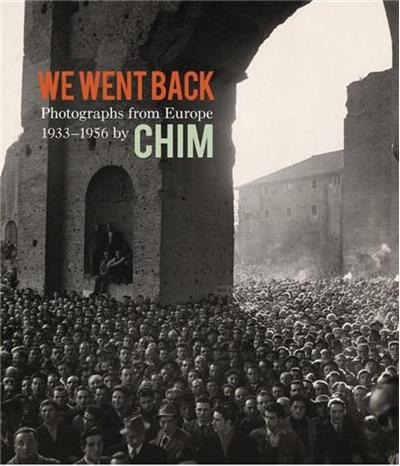 Chim we went back photograph from Europe 1933-1956 - Prestel Verlag