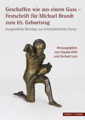Geschaffen wie aus einem Guss – Festschrift für Michael Brandt zum 65. Geburtstag