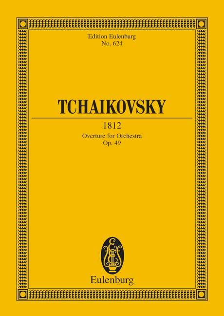 1812 op. 49 CW 46 Overture, (Serie: Eulenburg Studienpartituren), (Reihe: Eulenburg Studienpartituren) Studienpartitur - Tschaikowsky, Peter Iljitsch
