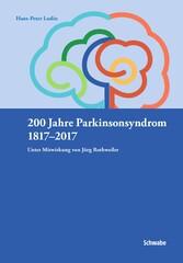 "200 Jahre Parkinsonsyndrom - 1817â""2017 - Hans-Peter Ludin"