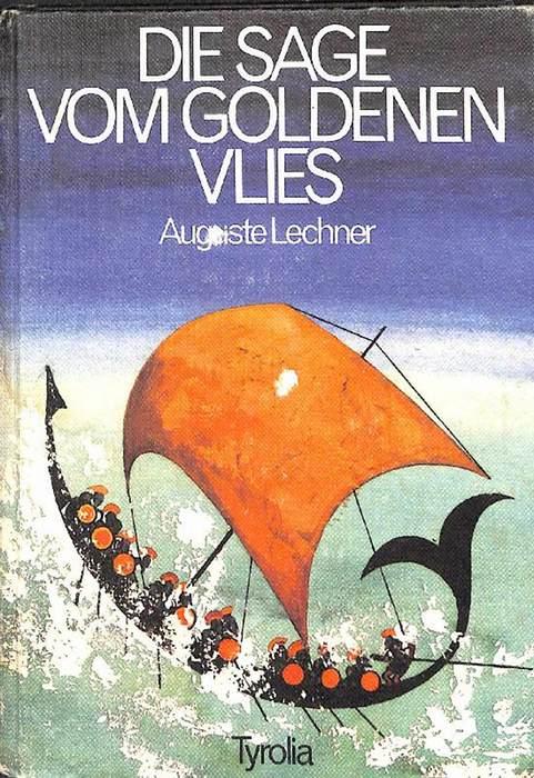 Die Sage vom Goldenen Vlies  Jason und Medea und die Abenteuer der Argonauten für die Jugend erzählt von Auguste Lechner Mit Bildern von Alfred Kunzenmann - Lechner, Auguste