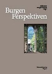 Burgen Perspektiven: 50 Jahre Südtiroler Burgeninstitut. 1963-2013