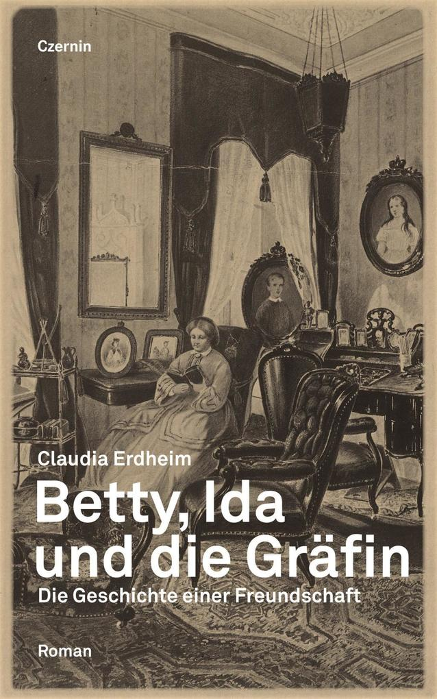 Betty, Ida und die Gräfin als eBook Download von Claudia Erdheim - Claudia Erdheim