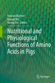 Nutritional and Physiological Functions of Amino Acids in Pigs - Francois Blachier; Guoyao Wu; Yulong Yin