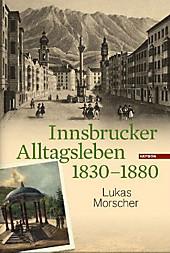 Innsbrucker Alltagsleben 1830-1880