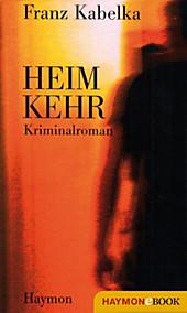 Heimkehr: Kriminalroman Franz Kabelka Author