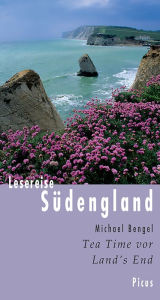 Lesereise Südengland: Tea Time vor Land's End - Michael Bengel