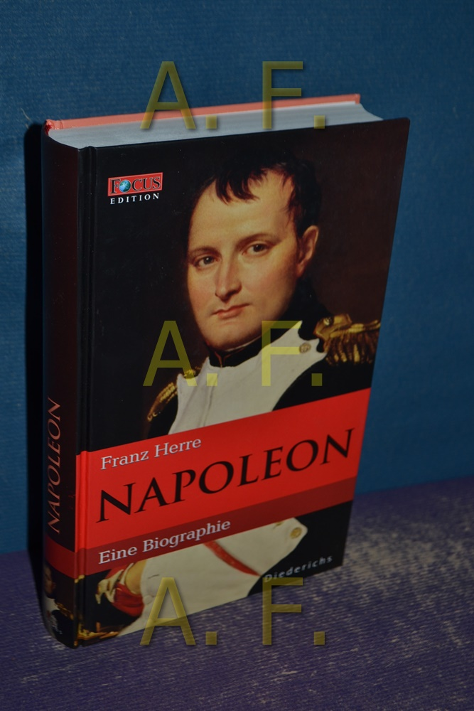 Napoleon. Eine Biographie. FOCUS Edition Band 1