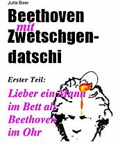 Beethoven mit Zwetschgendatschi