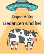 Jürgen, Müller: Gedanken sind frei