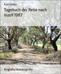 Tagebuch der Reise nach Inzell 1987 - Karl Schön