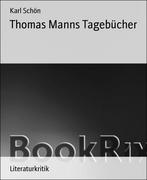 Karl Schön: Thomas Manns Tagebücher