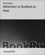 Karl Schön: Alfred Kerr in Stratford on Avon
