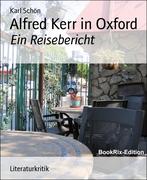 Karl Schön: Alfred Kerr in Oxford