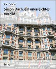 Simon Dach, ein unerreichtes Vorbild