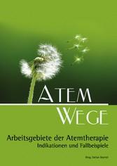 Atem Wege - Arbeitsgebiete der Atemtherapie - Stefan Bischof