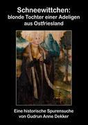 Schneewittchen: blonde Tochter einer Adligen aus Ostfriesland