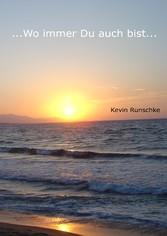 ...Wo immer Du auch bist... - Kevin Runschke