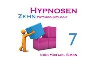 Zehn Hypnosen. Band 7 - Psychoonkologie - I. M. Simon