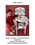 Dieter Kissner;Hannelore Kissner: Kinder-, Puppen- und Puppenstubengeschirre aus der Wächtersbacher Keramik
